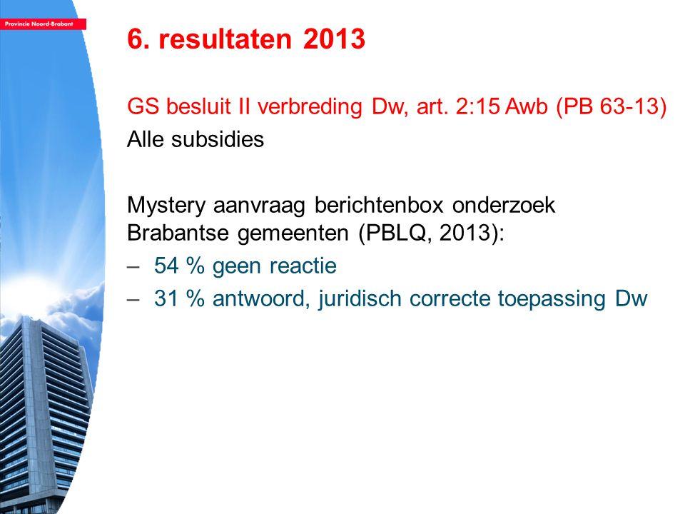 6.resultaten 2013 GS besluit II verbreding Dw, art.
