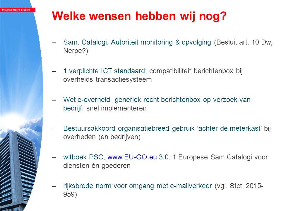 Welke wensen hebben wij nog.–Sam. Catalogi: Autoriteit monitoring & opvolging (Besluit art.