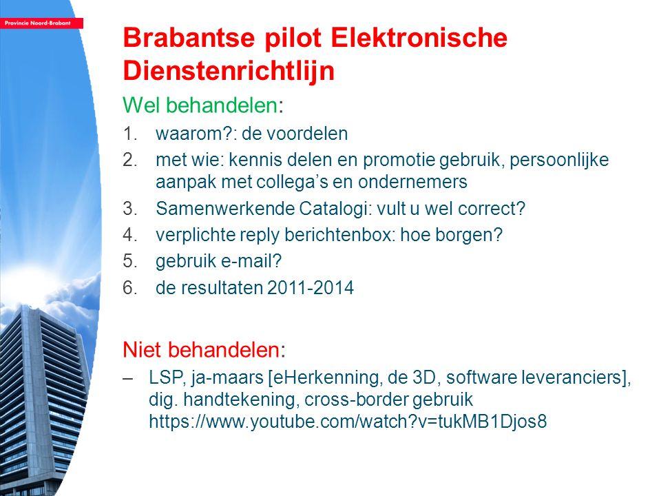 Aanleiding pilot Doel Dienstenwet = adm.vereenvoudigen procedures en formaliteiten.
