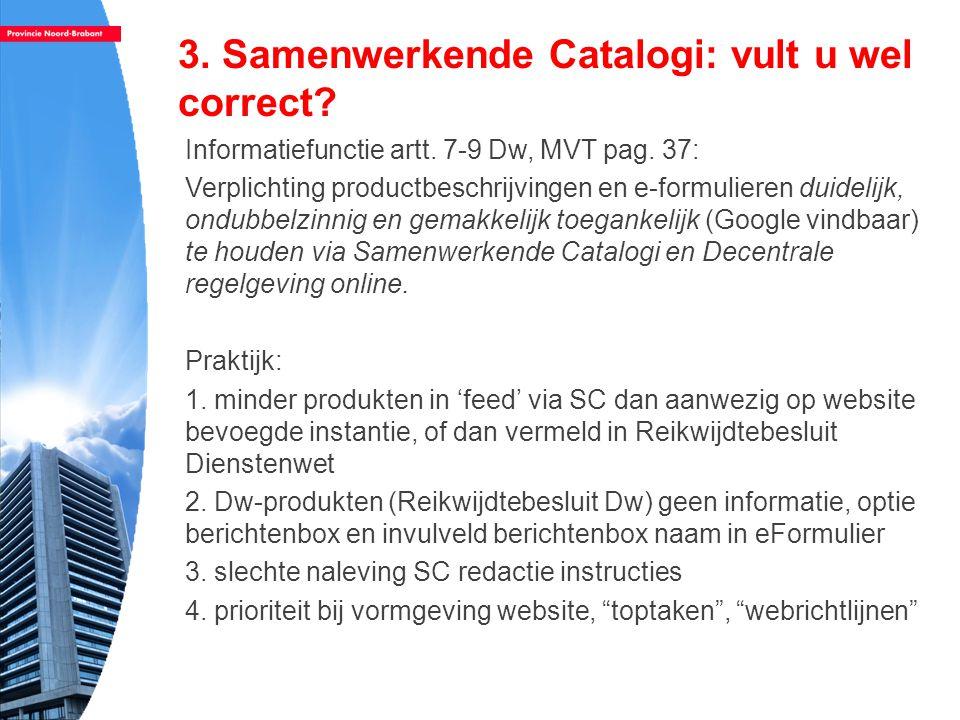 3.Samenwerkende Catalogi: vult u wel correct. Informatiefunctie artt.