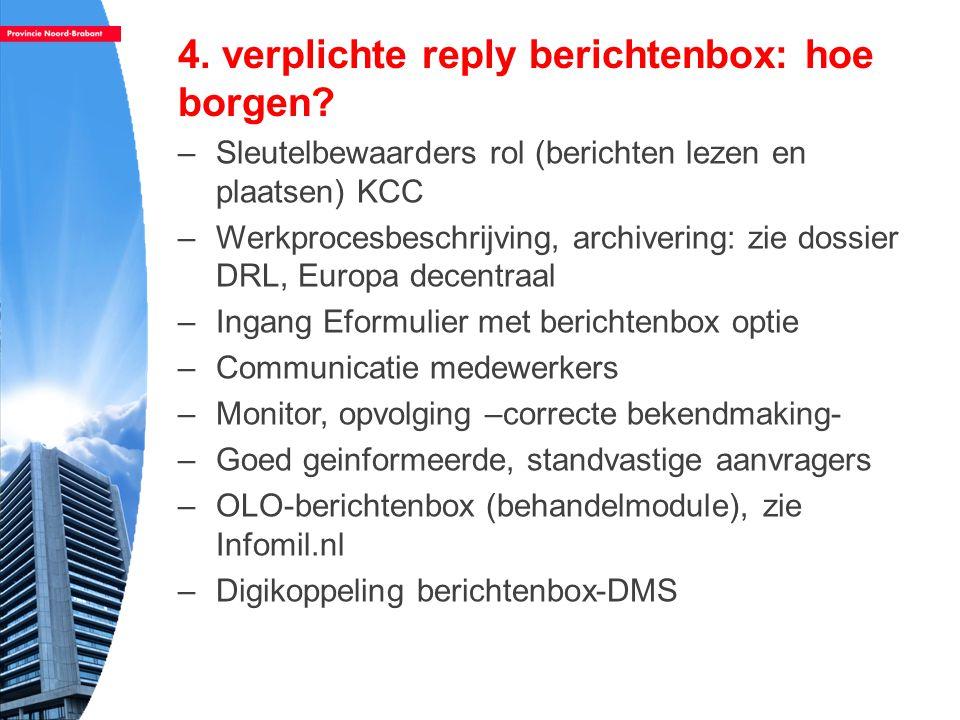 4.verplichte reply berichtenbox: hoe borgen.