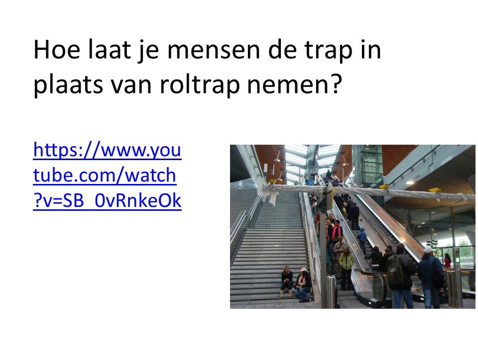 Hoe laat je mensen de trap in plaats van roltrap nemen.
