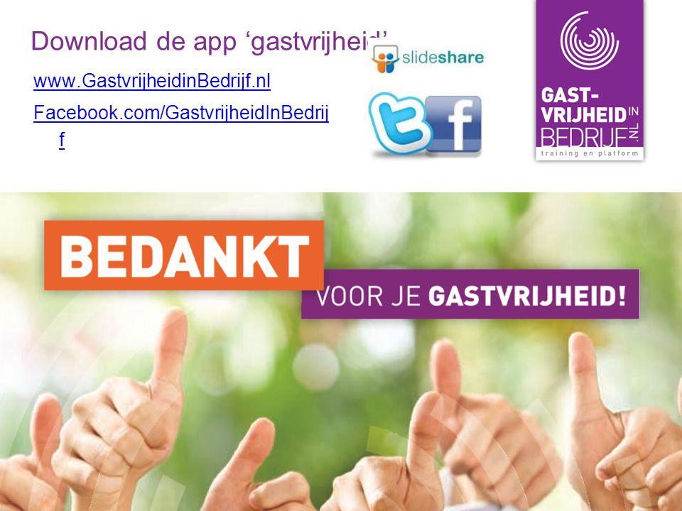 Download de app 'gastvrijheid' www.GastvrijheidinBedrijf.nl Facebook.com/GastvrijheidInBedrij f