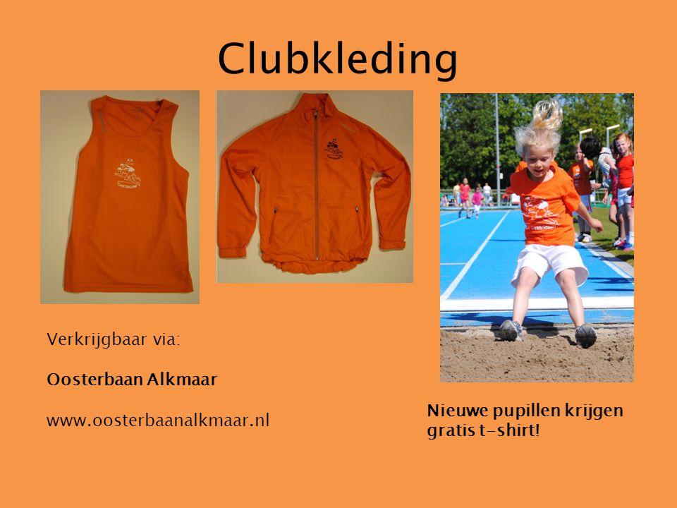 Clubkleding Verkrijgbaar via: Oosterbaan Alkmaar www.oosterbaanalkmaar.nl Nieuwe pupillen krijgen gratis t-shirt!