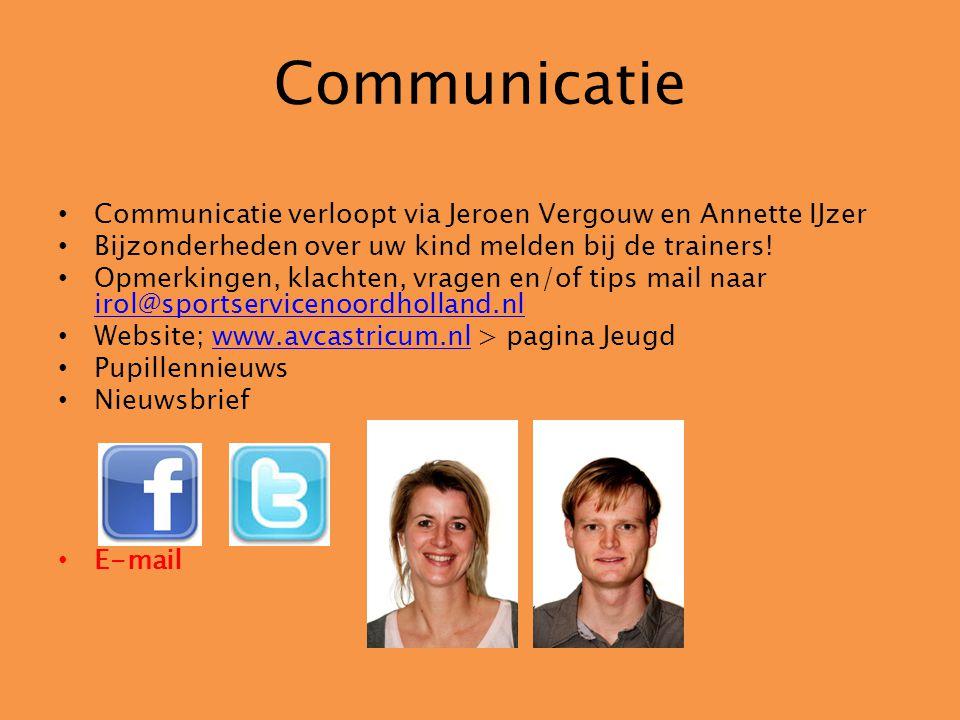 Communicatie Communicatie verloopt via Jeroen Vergouw en Annette IJzer Bijzonderheden over uw kind melden bij de trainers! Opmerkingen, klachten, vrag