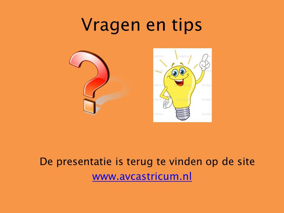 Vragen en tips De presentatie is terug te vinden op de site www.avcastricum.nl