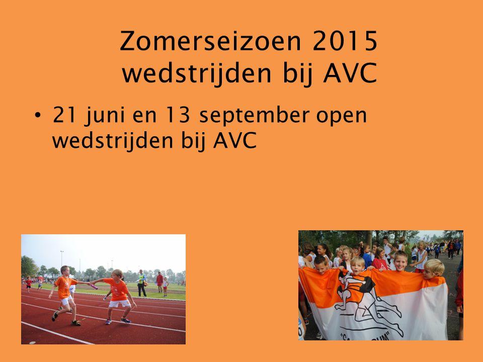 Zomerseizoen 2015 wedstrijden bij AVC 21 juni en 13 september open wedstrijden bij AVC