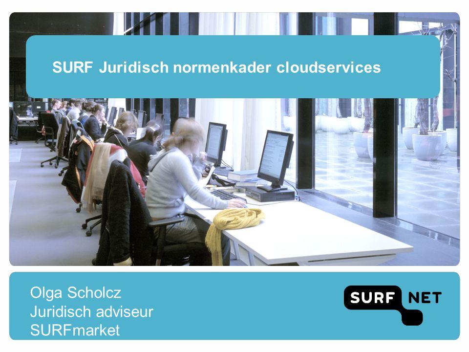 SURF Juridisch normenkader cloudservices Olga Scholcz Juridisch adviseur SURFmarket