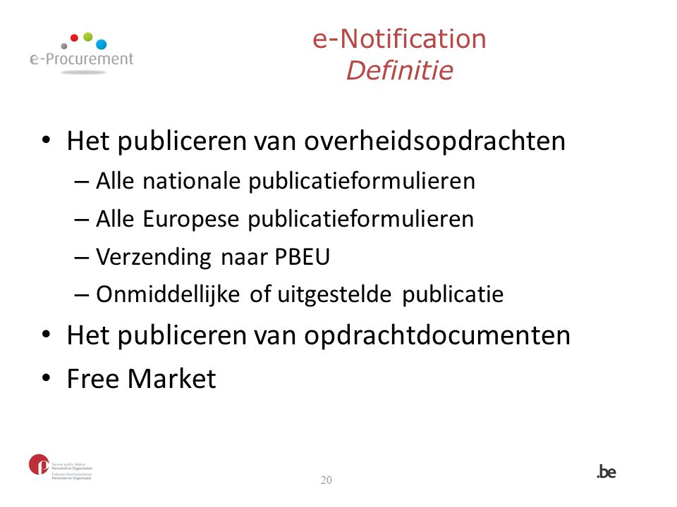 Het publiceren van overheidsopdrachten – Alle nationale publicatieformulieren – Alle Europese publicatieformulieren – Verzending naar PBEU – Onmiddell