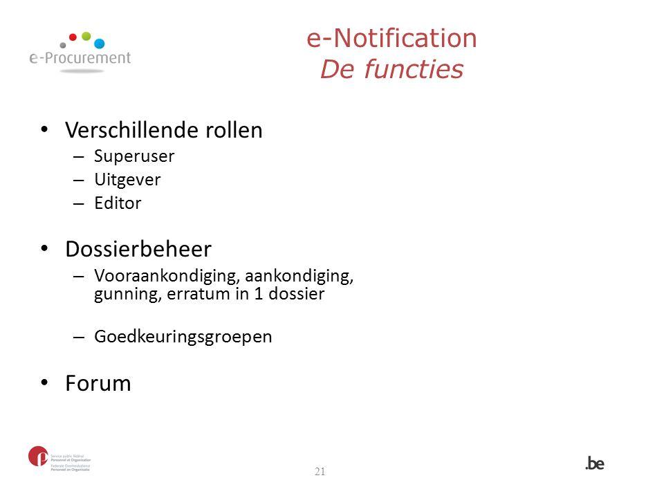 Verschillende rollen – Superuser – Uitgever – Editor Dossierbeheer – Vooraankondiging, aankondiging, gunning, erratum in 1 dossier – Goedkeuringsgroep