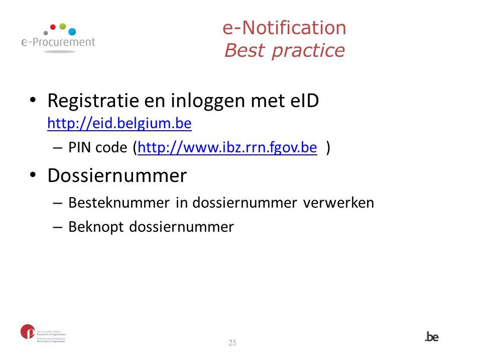 Registratie en inloggen met eID http://eid.belgium.be http://eid.belgium.be – PIN code (http://www.ibz.rrn.fgov.be )http://www.ibz.rrn.fgov.be Dossier