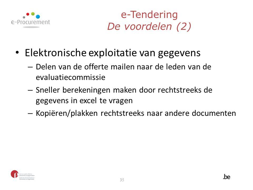 e-Tendering De voordelen (2) Elektronische exploitatie van gegevens – Delen van de offerte mailen naar de leden van de evaluatiecommissie – Sneller be