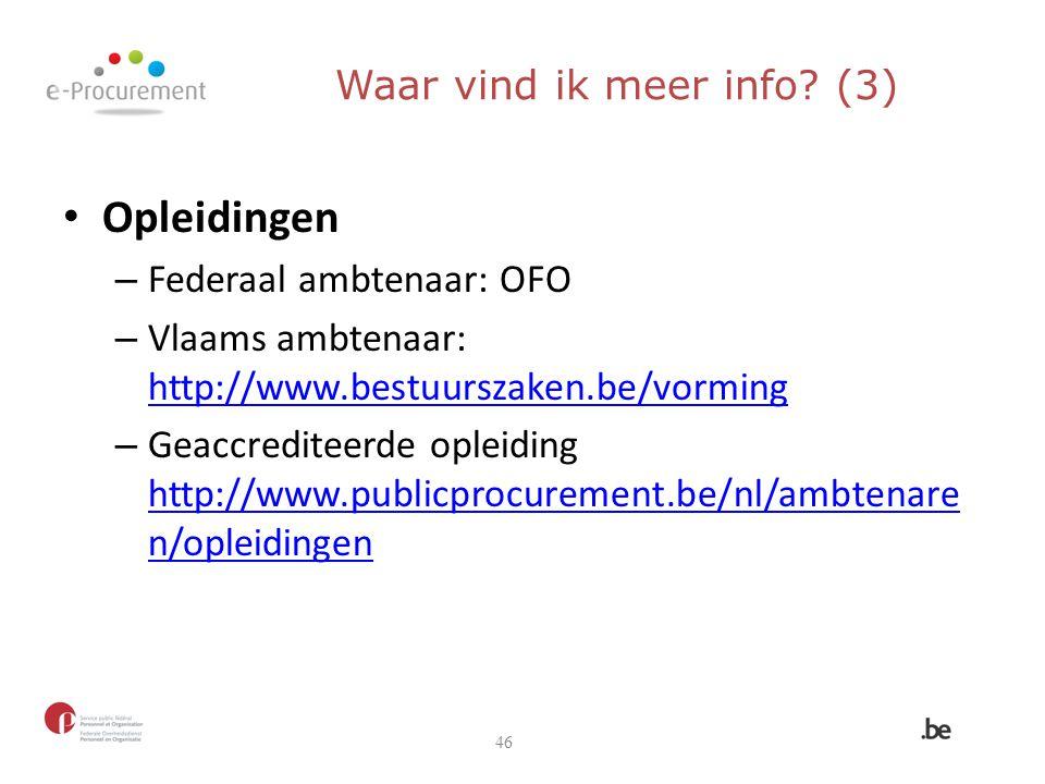 Opleidingen – Federaal ambtenaar: OFO – Vlaams ambtenaar: http://www.bestuurszaken.be/vorming http://www.bestuurszaken.be/vorming – Geaccrediteerde op