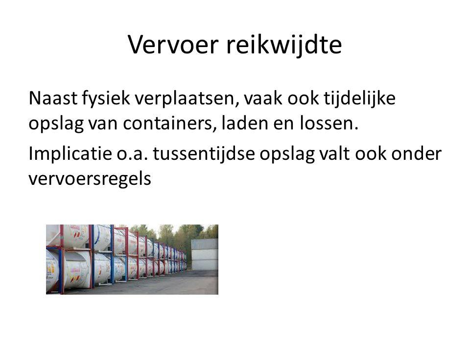 Vervoer reikwijdte Naast fysiek verplaatsen, vaak ook tijdelijke opslag van containers, laden en lossen.