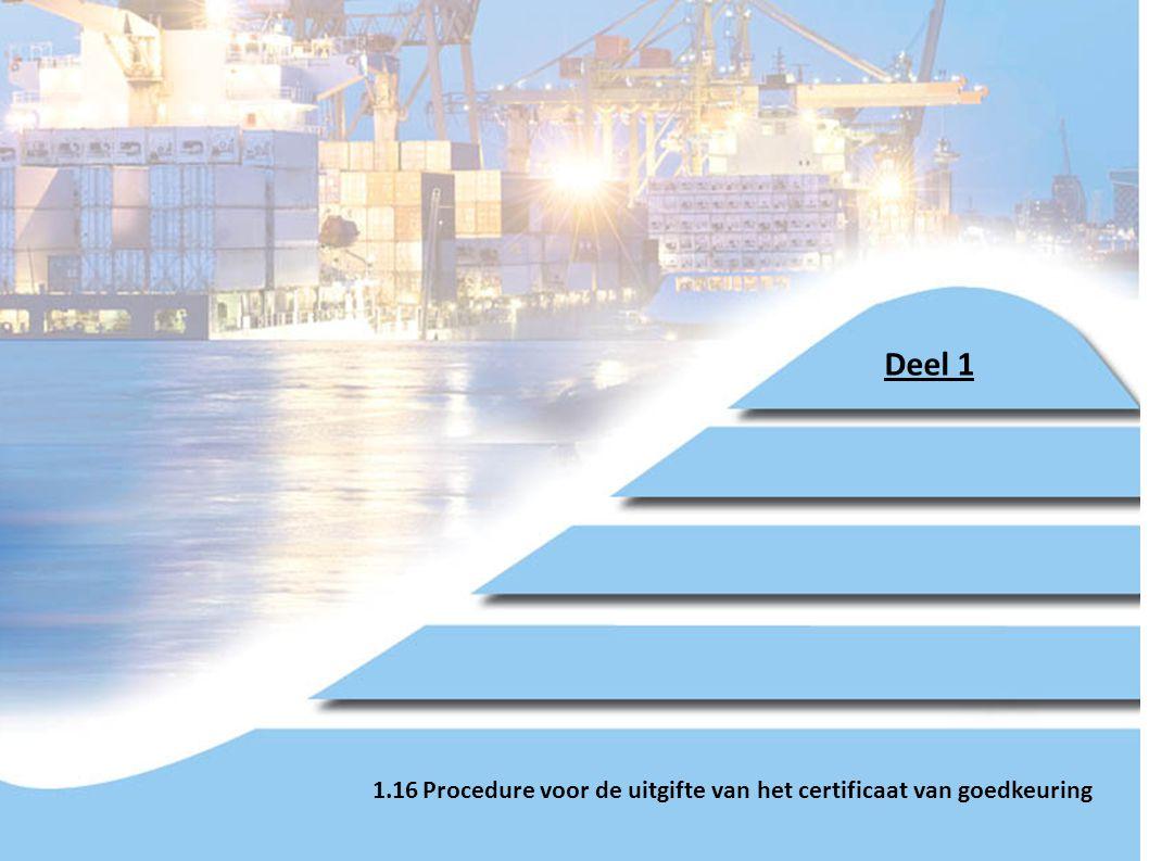 Deel 1 1.16 Procedure voor de uitgifte van het certificaat van goedkeuring