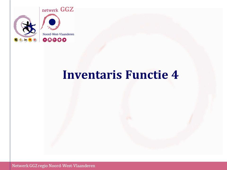 Netwerk GGZ regio Noord-West-Vlaanderen Inventaris Functie 4