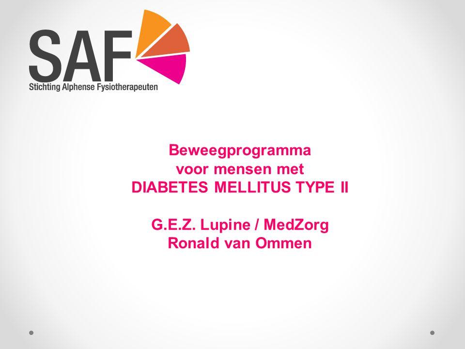 Beweegprogramma voor mensen met DIABETES MELLITUS TYPE II G.E.Z. Lupine / MedZorg Ronald van Ommen