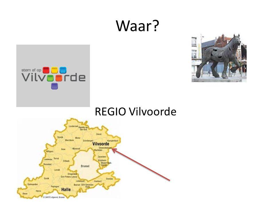 Waar? REGIO Vilvoorde
