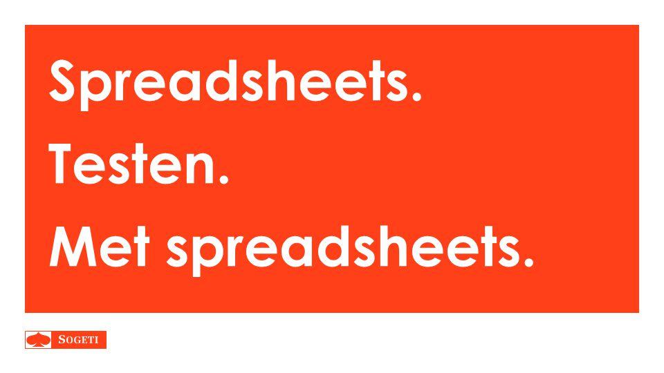 Spreadsheets. Testen. Met spreadsheets.