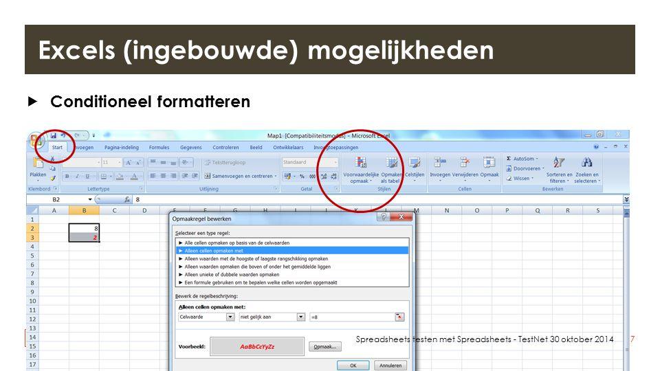 |  Conditioneel formatteren 7Spreadsheets testen met Spreadsheets - TestNet 30 oktober 2014 Excels (ingebouwde) mogelijkheden