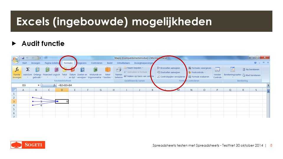 |  Audit functie 8Spreadsheets testen met Spreadsheets - TestNet 30 oktober 2014 Excels (ingebouwde) mogelijkheden