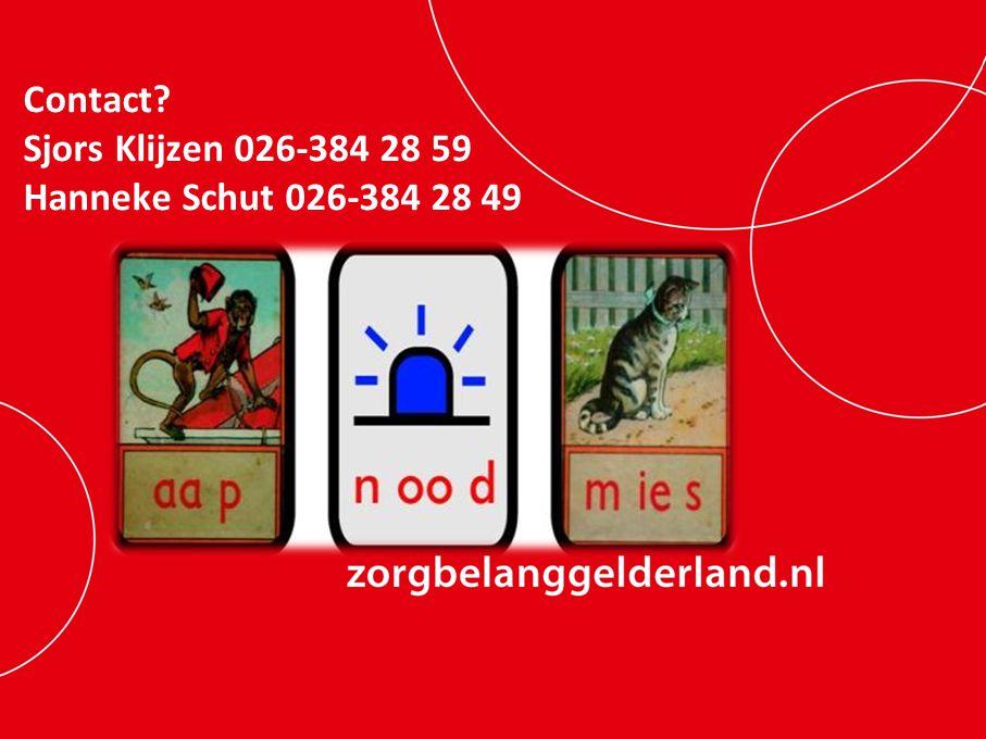 Contact? Sjors Klijzen 026-384 28 59 Hanneke Schut 026-384 28 49