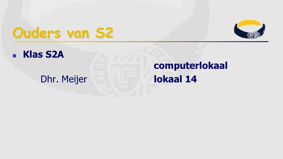 Ouders van S2 Klas S2A computerlokaal Dhr. Meijerlokaal 14
