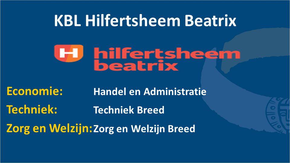 KBL Hilfertsheem Beatrix Economie: Handel en Administratie Techniek: Techniek Breed Zorg en Welzijn: Zorg en Welzijn Breed