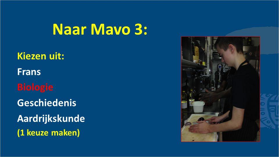Naar Mavo 3: Kiezen uit: Frans Biologie Geschiedenis Aardrijkskunde (1 keuze maken)