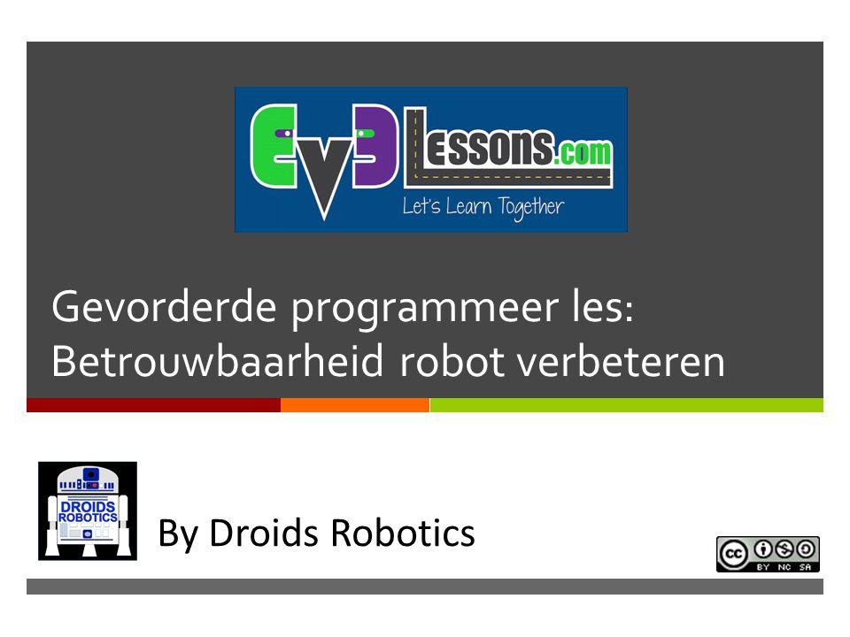 Gevorderde programmeer les: Betrouwbaarheid robot verbeteren In By Droids Robotics