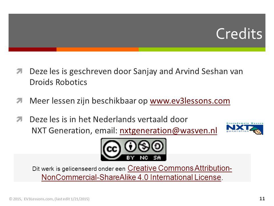 Credits  Deze les is geschreven door Sanjay and Arvind Seshan van Droids Robotics  Meer lessen zijn beschikbaar op www.ev3lessons.comwww.ev3lessons.