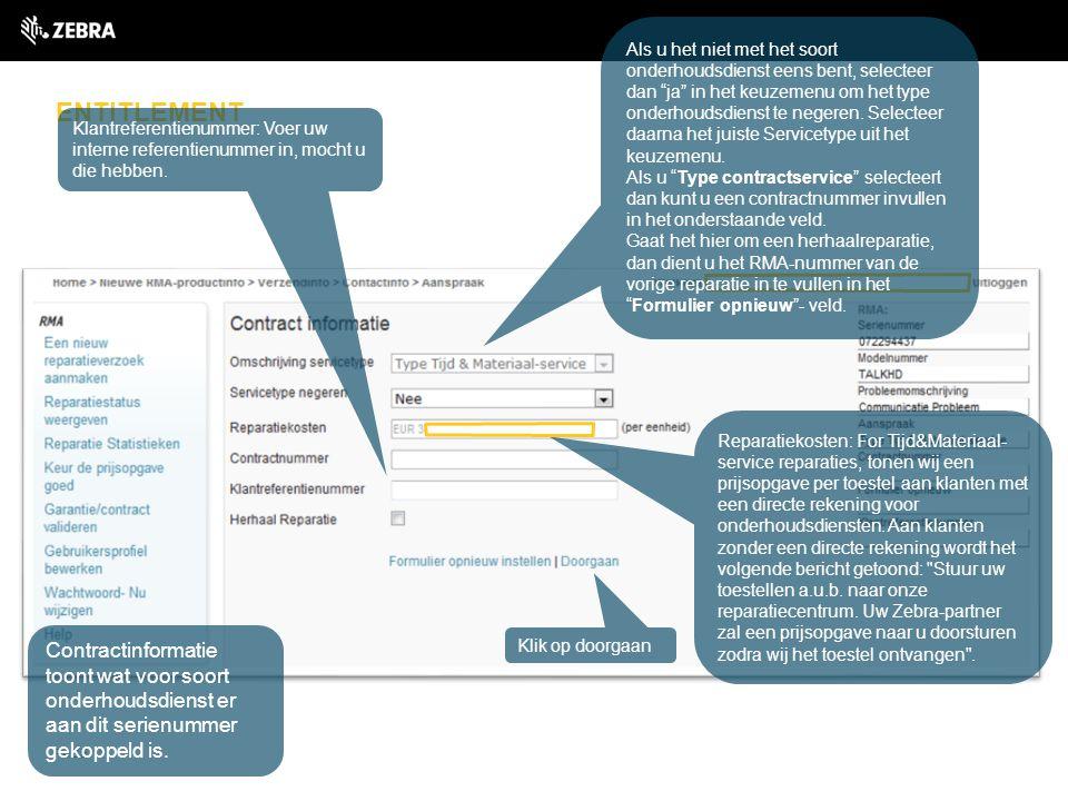ENTITLEMENT PAGE 11 Contractinformatie toont wat voor soort onderhoudsdienst er aan dit serienummer gekoppeld is. Reparatiekosten: For Tijd&Materiaal-
