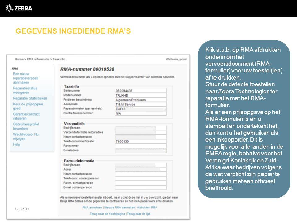 GEGEVENS INGEDIENDE RMA'S PAGE 14 Klik a.u.b. op RMA afdrukken onderin om het vervoersdocument (RMA- formulier) voor uw toestel(len) af te drukken. St