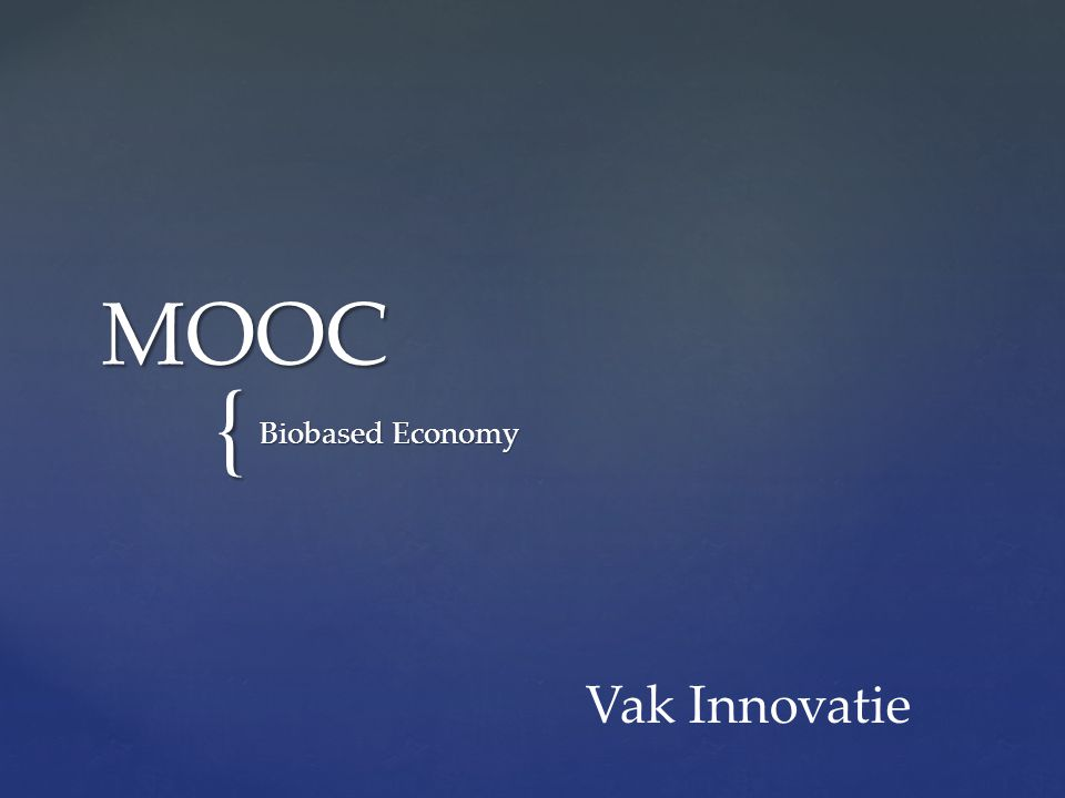 { MOOC Biobased Economy Vak Innovatie