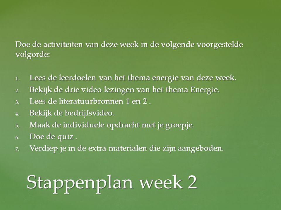 Doe de activiteiten van deze week in de volgende voorgestelde volgorde: 1.
