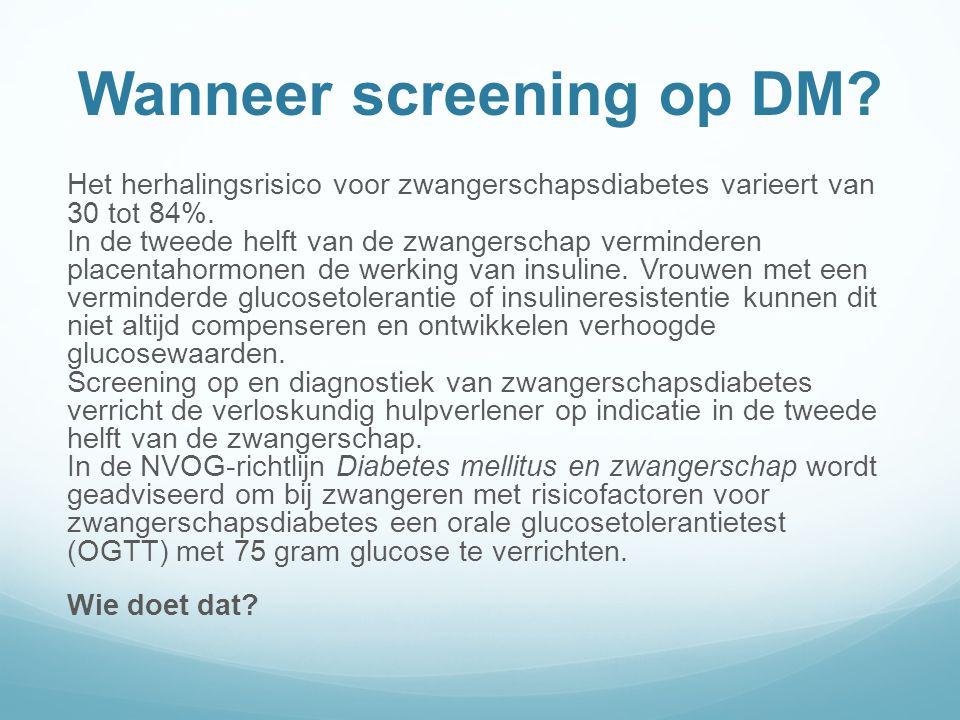 Wanneer screening op DM.Het herhalingsrisico voor zwangerschapsdiabetes varieert van 30 tot 84%.