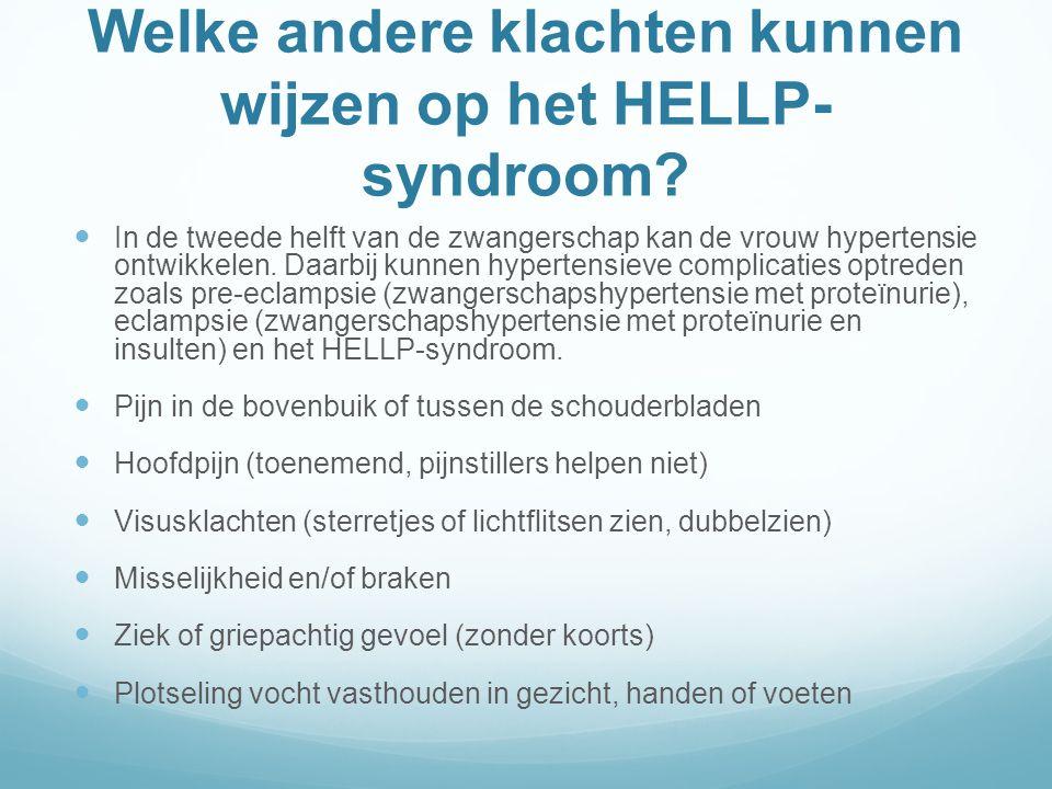 Welke andere klachten kunnen wijzen op het HELLP- syndroom.