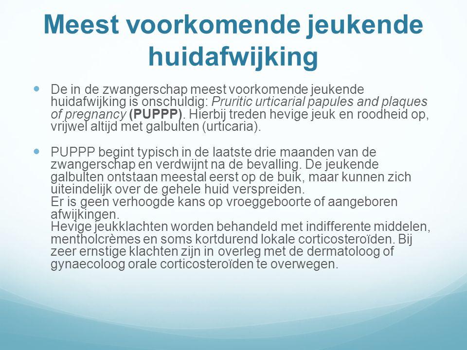 Meest voorkomende jeukende huidafwijking De in de zwangerschap meest voorkomende jeukende huidafwijking is onschuldig: Pruritic urticarial papules and plaques of pregnancy (PUPPP).