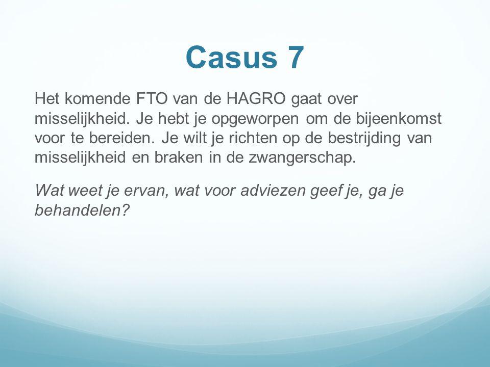 Casus 7 Het komende FTO van de HAGRO gaat over misselijkheid.