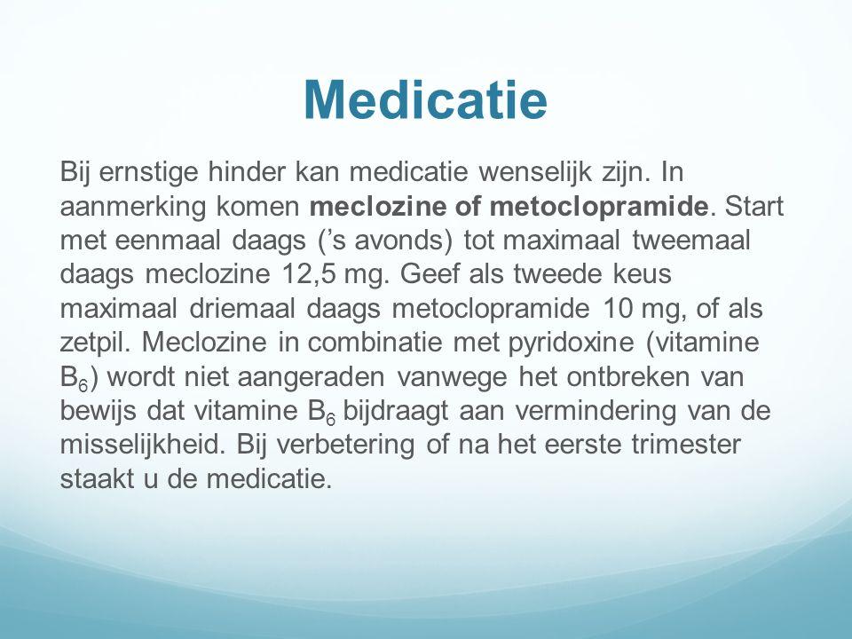 Medicatie Bij ernstige hinder kan medicatie wenselijk zijn.