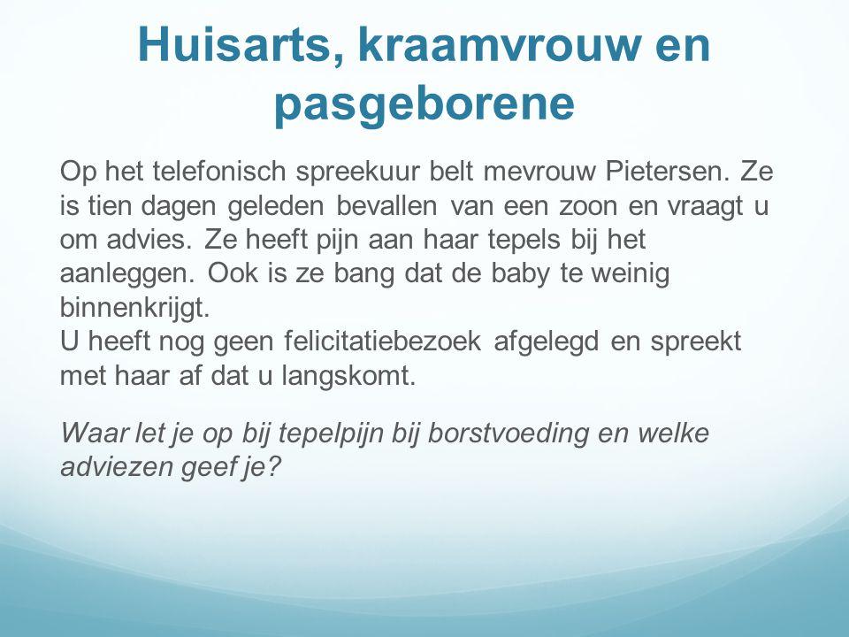 Huisarts, kraamvrouw en pasgeborene Op het telefonisch spreekuur belt mevrouw Pietersen.