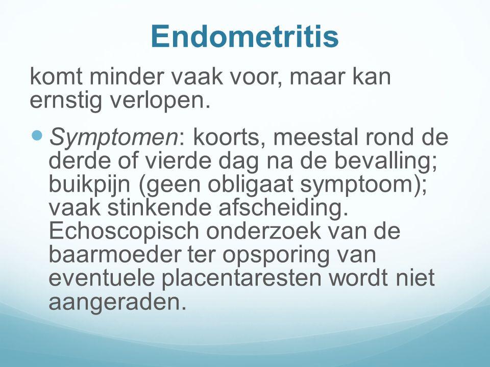 Endometritis komt minder vaak voor, maar kan ernstig verlopen.