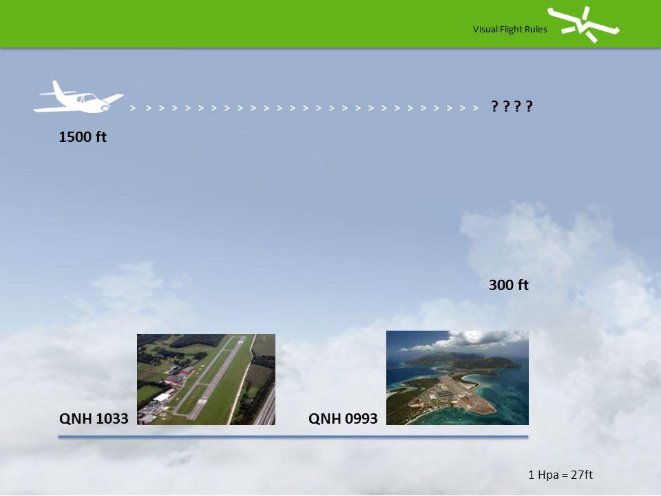 Visual Flight Rules FL 45 MSL 1013 QNH 0993 FL 39 1013 > > > > > > > > > > > > > > > > > > > > > > > > > > > .
