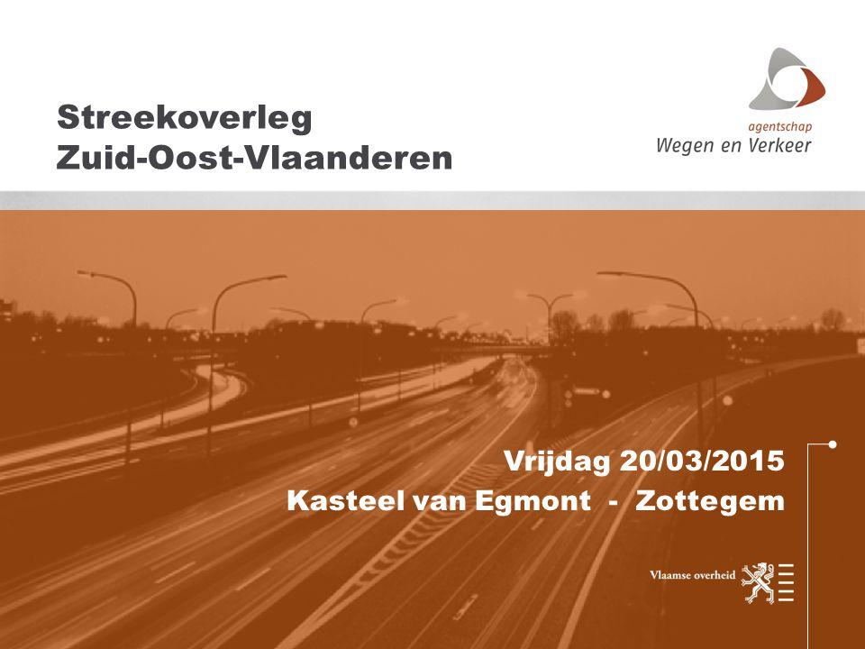 Vrijdag 20/03/2015 Kasteel van Egmont - Zottegem Streekoverleg Zuid-Oost-Vlaanderen