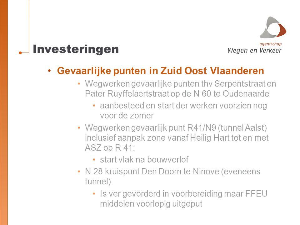 Investeringen Gevaarlijke punten in Zuid Oost Vlaanderen Wegwerken gevaarlijke punten thv Serpentstraat en Pater Ruyffelaertstraat op de N 60 te Oudenaarde aanbesteed en start der werken voorzien nog voor de zomer Wegwerken gevaarlijk punt R41/N9 (tunnel Aalst) inclusief aanpak zone vanaf Heilig Hart tot en met ASZ op R 41: start vlak na bouwverlof N 28 kruispunt Den Doorn te Ninove (eveneens tunnel): Is ver gevorderd in voorbereiding maar FFEU middelen voorlopig uitgeput