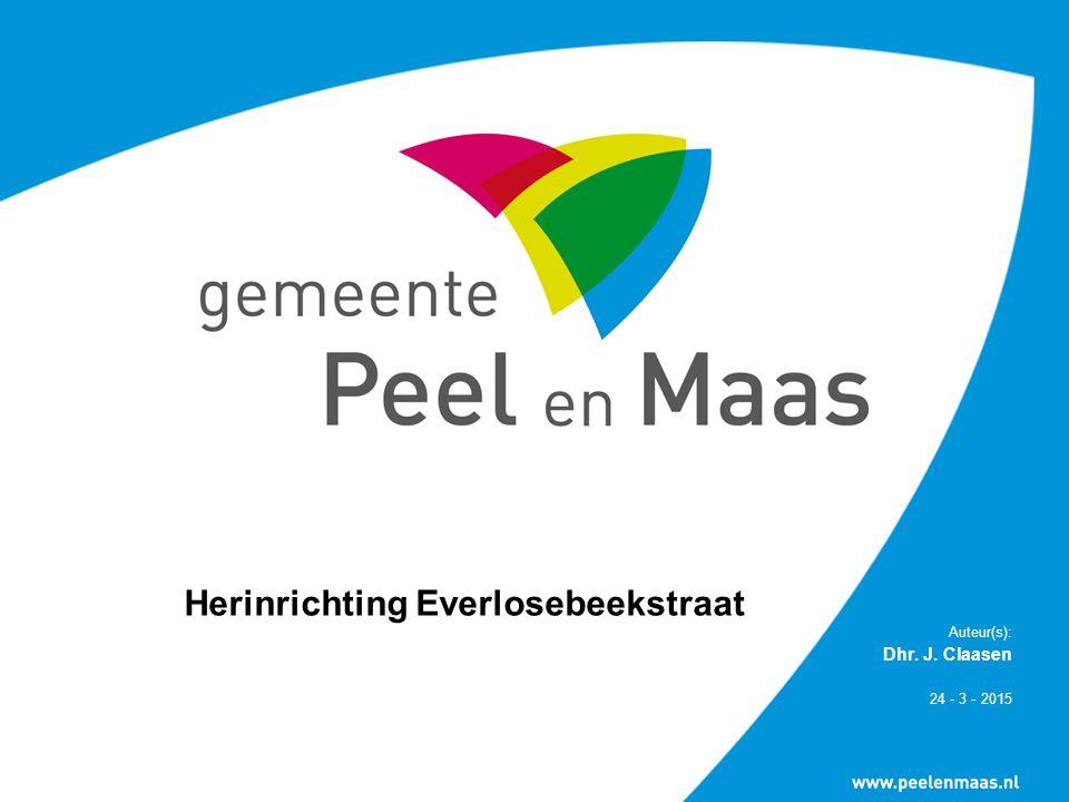 Herinrichting Everlosebeekstraat Auteur(s): Dhr. J. Claasen 24 - 3 - 2015
