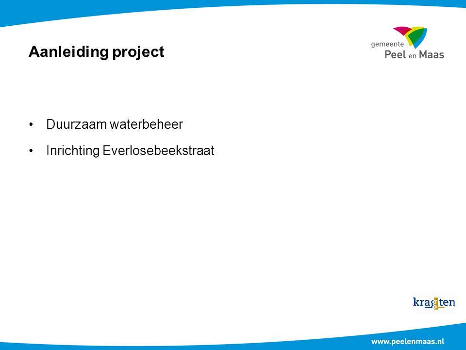 Aanleiding project Duurzaam waterbeheer Inrichting Everlosebeekstraat