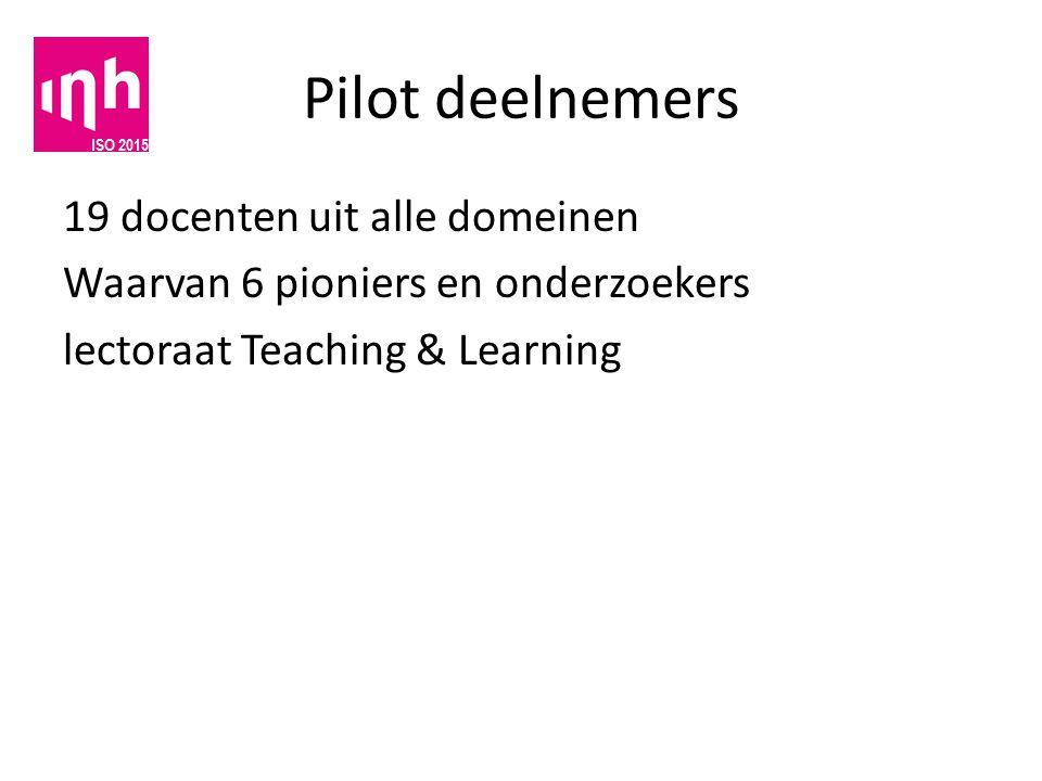 Pilot deelnemers 19 docenten uit alle domeinen Waarvan 6 pioniers en onderzoekers lectoraat Teaching & Learning