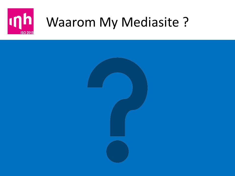 Waarom My Mediasite ?