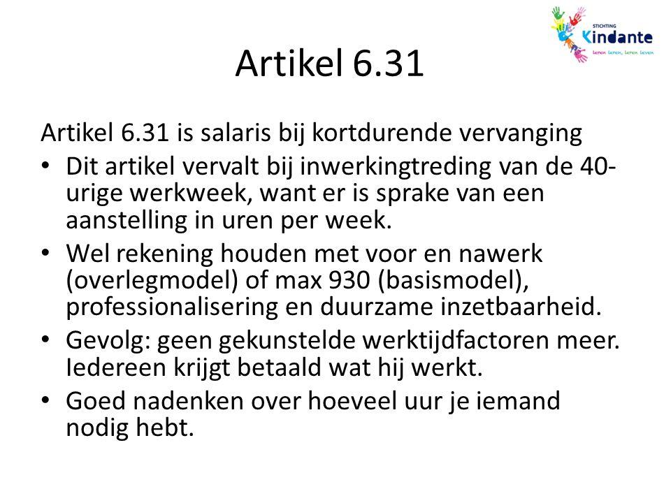 Artikel 6.31 Artikel 6.31 is salaris bij kortdurende vervanging Dit artikel vervalt bij inwerkingtreding van de 40- urige werkweek, want er is sprake